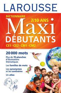 DICTIONNAIRE MAXI DEBUTANTS, 7-10 ANS