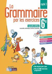 LA GRAMMAIRE PAR LES EXERCICES 6EME ED.  2018