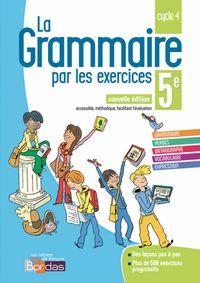 LA GRAMMAIRE PAR LES EXERCICES 5EME ED.  2018