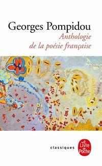ANTHOLOGIE DE LA POESIE FRANÇAISE