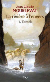 LA RIVIERE A L'ENVERS. TOME 1 TOMEK