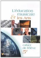 EDUCATION MUSICALE ET LES ARTS.  5eme.  CAHIER