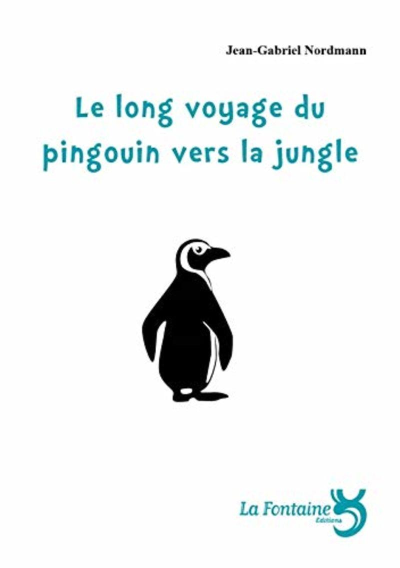 LONG VOYAGE DU PINGOUIN VERS LA JUNGLE