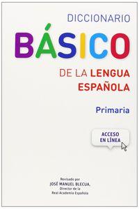 DICCIONARIO BASICO DE LA LENGUA ESPAÑOLA - PRIMARIA  (RAE)