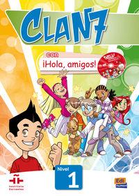 CLAN 7 CON ¡HOLA AMIGOS! NIVEL 1  (+CD)